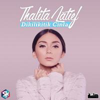 Lirik Lagu Thalita Latief Dikilikitik Cinta