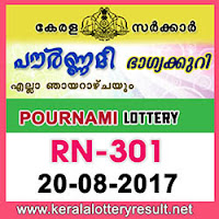 KERALA LOTTERY, kl result yesterday,lottery results, lotteries results, keralalotteries, kerala lottery, keralalotteryresult, kerala lottery result, kerala lottery result live, kerala lottery results, kerala lottery today, kerala lottery result today, kerala lottery results today, today kerala lottery result, kerala lottery result 20-08-2017, pournami lottery rn 301, pournami lottery, pournami lottery today result, pournami lottery result yesterday, pournami lottery rn301, pournami lottery 20.8.2017,buy kerala lottery online,kerala govt lottery results,www keralalotteries com today result,kerala state lottery, yesterday kerala lottery result,today pournami lottery result,kerala lottery winning numbers,www kerala lotteries today result,to day lottery,pournami lottery result today, pournami lottery today,lottery draw results,latest kerala lottery result,keralalotteries com result,online lottery result,kerala weekly lottery results,kerala state lottery ticket result, kerala lottery results today pournami,government of kerala lottery,pournami lottery results,all kerala lottery results,kerala government lottery ticket result,official website of kerala lottery,kerala lottery today result pournami,kerala bhagyakuri,kerala state lottery results,today kerala pournami lottery result,kerala lottery pournami result,kerala state lottery results pournami,kerala lottery result pournami today,online lottery in kerala,kerala lottery result pournami,kerala pournami lottery result