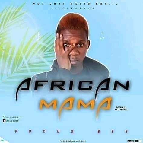 [MUSIC] Focus Bee - African Mama