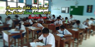 Contoh Soal, Materi, dan Pembahasan UN/UNBK SMP Bahasa Indonesia Tahun 2018: Menggunakan Istilah dalam Kalimat