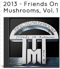 2013 - Friends On Mushrooms, Vol. 1