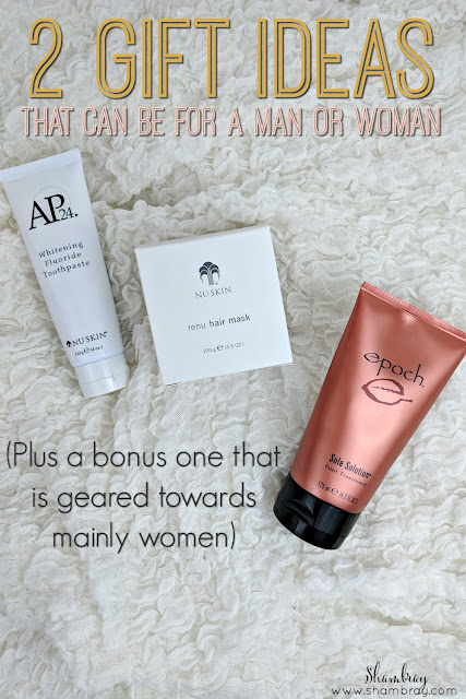 2 Gift Ideas That Can Be For a Man or Woman (Plus a bonus one that is geared towards mainly women)