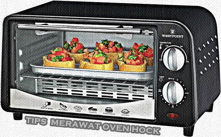 Tips Cara Merawat Oven Hock Agar Terlihat Baru Dan Awet Tahan Lama