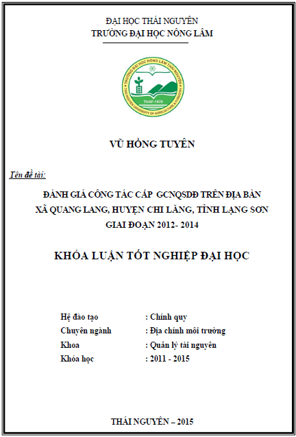 Đánh giá công tác cấp giấy chứng nhận quyền sử dụng đất trên địa bàn xã Quang Lang huyện Chi Lăng tỉnh Lạng Sơn giai đoạn 2012-2014