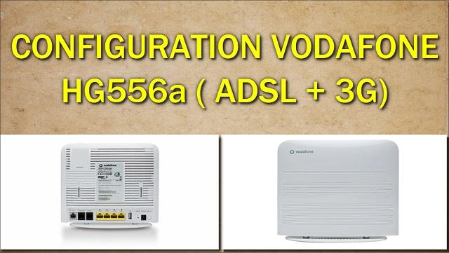 تحديث وإعداد HG556a على ADSL و 3G