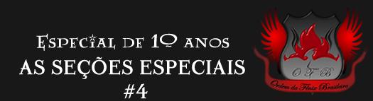 Especial de 10 anos: As seções especiais | Ordem da Fênix Brasileira