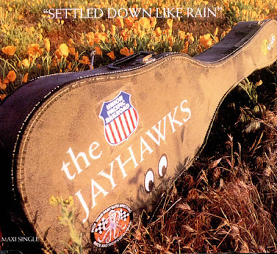 THE JAYHAWKS - Settle down like rain