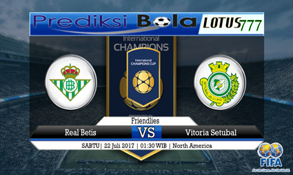 Prediksi Pertandingan antara Real Betis vs Vitoria Setubal 22 Juli 2017