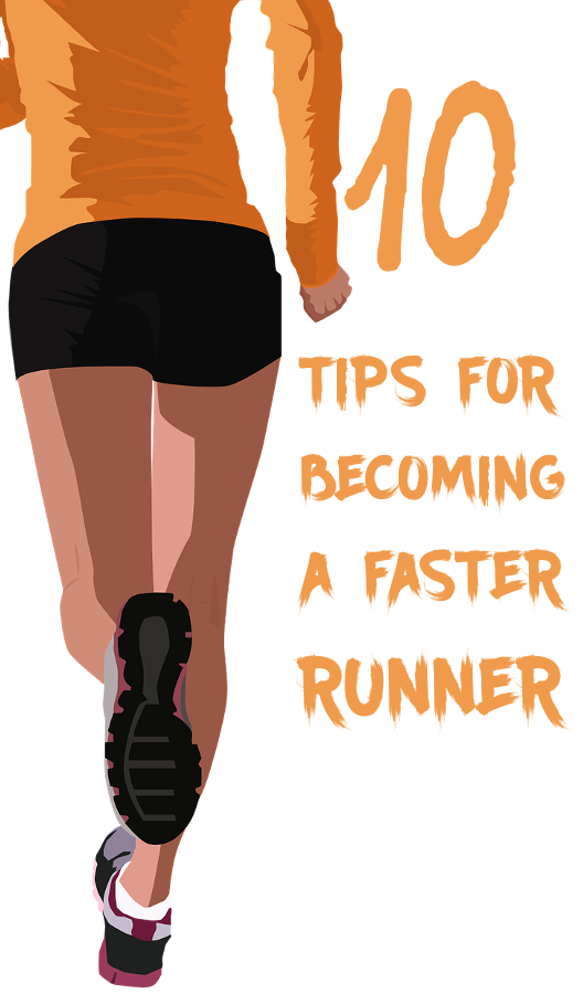 10 Tips For Becoming A Faster Runner