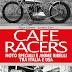 'CAFE RACERS Moto speciali e anime ribelli tra Italia e USA'