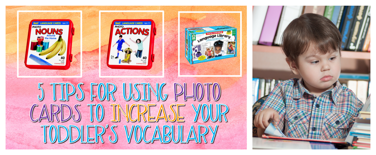 Have you ever wondered how to use photo cards to help your child's language development?  This post will give you five tips to help you get started!