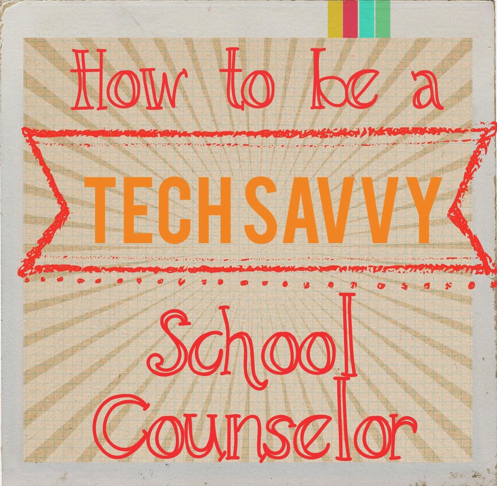 The Tech Savvy School Counselor