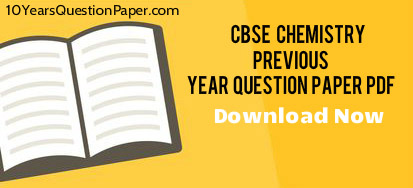 CBSE Chemistry previous year question paper for Class XII