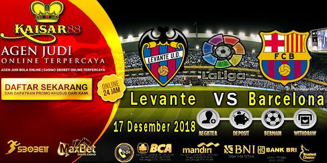 Prediksi Bola Terpercaya Liga Spanyol Levante Vs Barcelona 17 Desember 2018