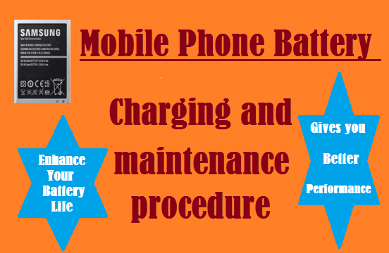Mobile Phone Battery-Charging and maintenance procedure