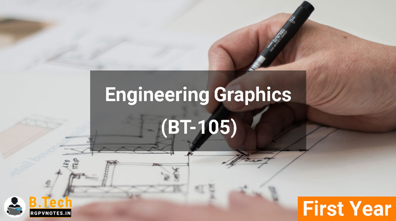 Engineering Graphics (BT-105) RGPV notes AICTE flexible curricula