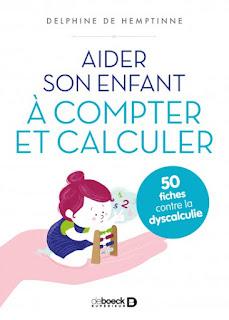 Livre et activités sur la dyscalculie - Aider son enfant à compter et calculer