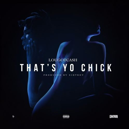 Lougotcash- That's Yo chick (Audio)