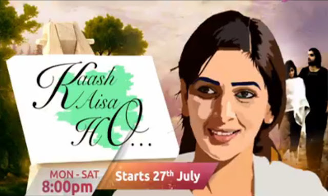 'Kaash Aisa Ho‬' Serial on Zindagi Tv Wiki Plot,Cast,Promo,Title Song,Timing