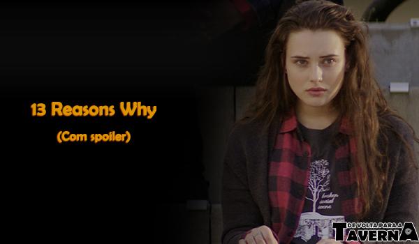 """Participe do nosso debate sobre """"13 Reasons Why""""!"""