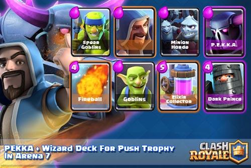 Deck PEKKA Wizard Untuk per banyak Trophy Arena 7 Clash Royale