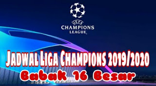 Jadwal liga champion babak 16 besar 2020