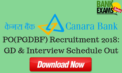 Canara Bank PGDBF PO Recruitment: GD & Interview Schedule Out