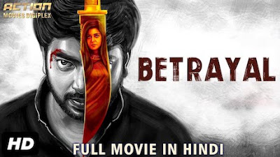 Betrayal 2019 Hindi Dubbed HDRip | 720p | 480p