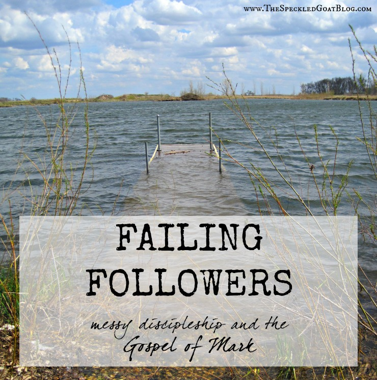 failing followers devotion messy discipleship gospel of mark
