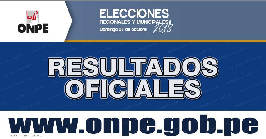FLASH ELECTORAL: Resultados Elecciones Regionales y Municipales 2018 (Domingo 7 Octubre) ONPE - www.onpe.gob.pe