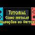 [TUTORIAL SWITCH] Como Instalar Uma Tradução no Nintendo Switch
