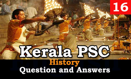 Kerala PSC History Question and Answers - 16