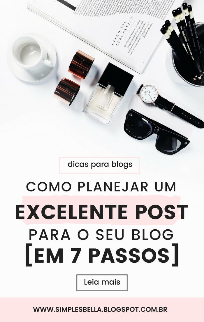 Como planejar um excelente post para seu blog [7 passos]