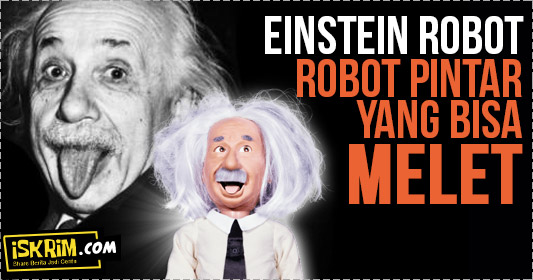 Robot Pintar Prof Einstein yang Bisa Menjawab Dan Melet Lidah_