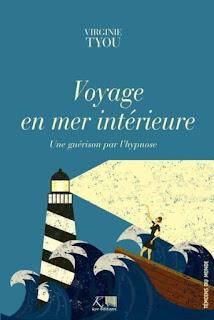 Vie quotidienne de FLaure : Voyage en mer intérieure, une guérison par l'hypnose - Virginie TYOU