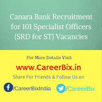 Canara Bank Recruitment for 101 Specialist Officers (SRD for ST) Vacancies