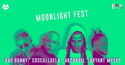 MOONLIGHT FEST 2017: BAD BUNNY, ARCANGEL, BRYANT MYERS Y COSCULLUELA