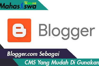 Blogspot Sebagai CMS Yang Mudah Gunakan