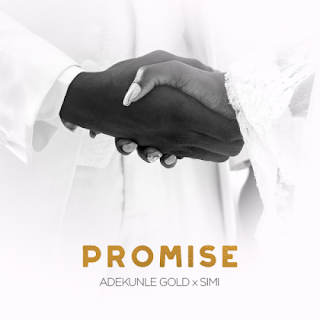 Music: Adekunle Gold & Simi – Promise