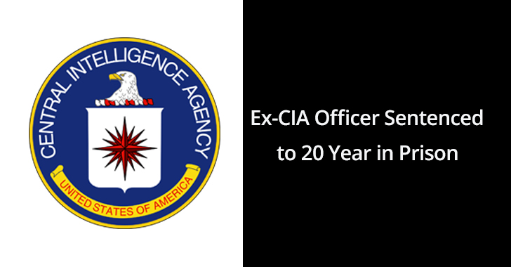 CIA Officer  - CIA 2BOfficer - Ex-CIA Officer Sentenced to 20 Years for Passing Defense Information