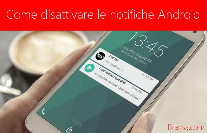 Come disattivare le notifiche di Android sul telefono