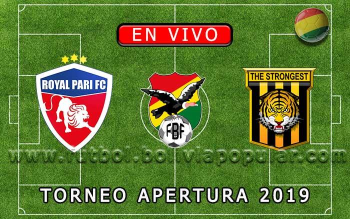 【En Vivo Online】Royal Pari vs. The Strongest - Torneo Apertura 2019