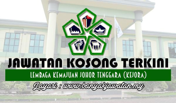 Jawatan Kosong 2017 di Lembaga Kemajuan Johor Tenggara (KEJORA) www.banyakjawatan.my