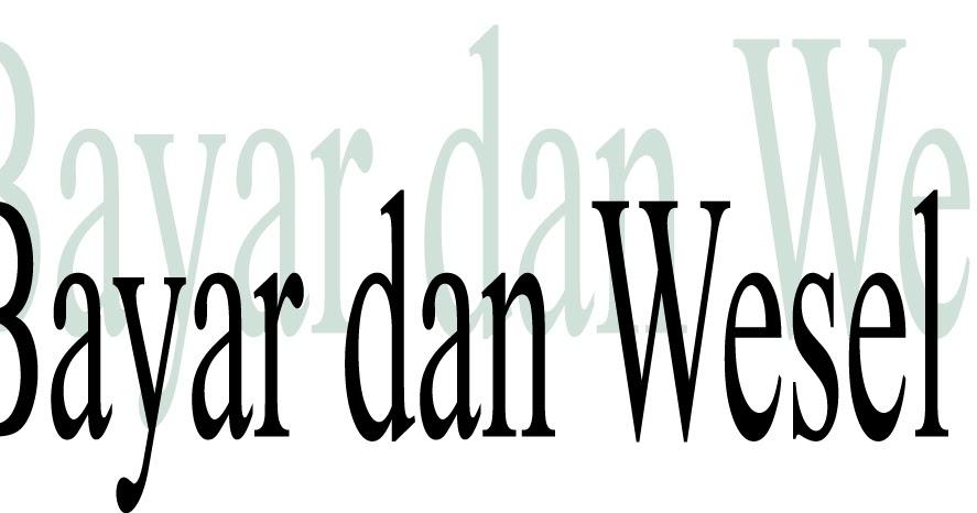 Nulis Coy: WESEL BAYAR DAN WESEL TAGIH JANGKA PENDEK (SOAL & JAWABAN)