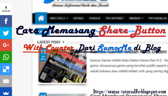 Cara Memasang Share Button With Counter Dari SumoMe di Blog