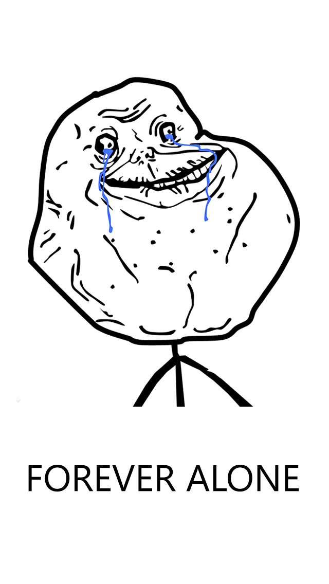 Forever Alone Meme iPhone 5 Wallpaper   iPhone 5 Wallpapers Gallery