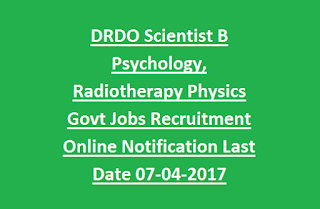 DRDO Scientist B Psychology, Radiotherapy Physics Govt Jobs Recruitment Online Notification Last Date 07-04-2017