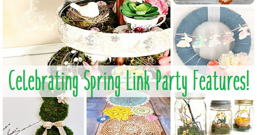 Celebrating Spring Link Party Features!