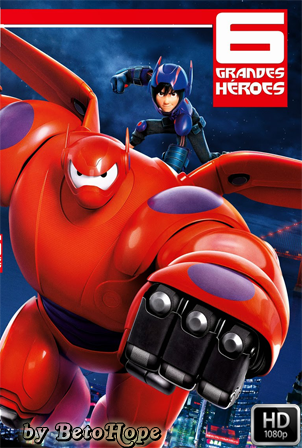 Grandes heroes 6 [2014] HD 1080P Latino [Google Drive] GloboTV