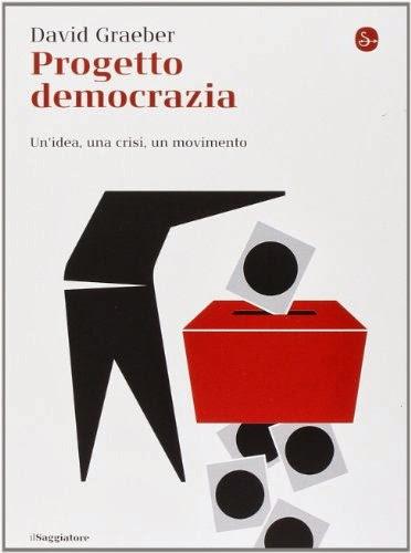 David Graeber-Progetto democrazia-Traduzione di Francesca Cosi e Alessandra Repossi-copertina